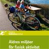 Äldres miljöer för fysisk aktivitet