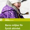 Barns miljöer för fysisk aktivitet