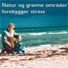 Natur og grønne områder forebygger stress